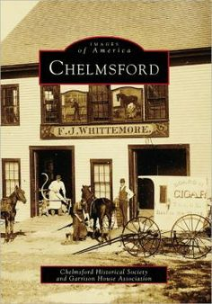 Chelmsford, Massachusetts (Images Of America Series) by Chelmsford ...
