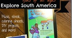 Teach your preschool, kindergarten or elementary homeschool child or student about south america through music, projects, coloring sheets, and more with Cancioncitas de Los Andes.