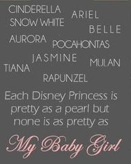 As beautiful as each Disney Princess is in her own way, as this nursery wall quote states; none of them is as pretty as MY baby girl: Lots of moms-to-be at initial nursery decorating and design consultations are asked if they have any nursery ideas they would like to use as a base for
