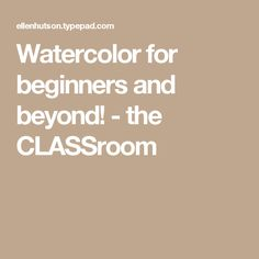 from ellen hutson...good reference for all there water color videos...keep