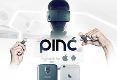 Pinć .  Pinć (pronounced 'pinch') is a smartphone case for iOS & Android that converts into a wearable virtual reality experience. This case, combined with a free companion app, brings what you're seeing to life. Pinć is the first VR platform that fits in your pocket, allowing you to use your phone traditionally or as a virtual reality headset with integrated controllers. INDIEGOGO
