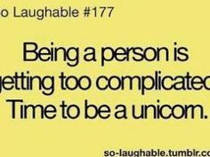 Time to be a unicorn!