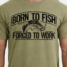 Christmas Gift For Husband T Shirt Born To Fish Forced Work Mens Tee Fisherman Tshirt Funn