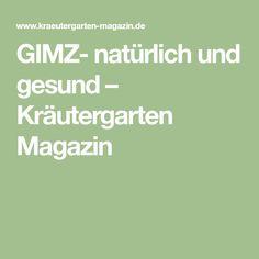 GIMZ- natürlich und gesund – Kräutergarten Magazin