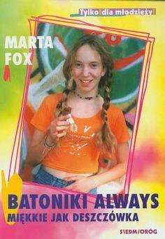 Batoniki Always miękkie jak deszczówka, Marta Fox, Siedmioróg, 2003, http://www.antykwariat.nepo.pl/batoniki-always-miekkie-jak-deszczowka-marta-fox-p-196.html