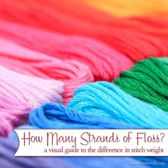 Ever wonder how many strands of embroidery floss you should use on your project? Here are some tips to help you decide, along with a visual guide to stitch weight!