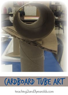 Cardboard Tube Art - Teaching 2 and 3 Year Olds