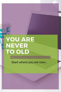 You are never to old to learn something new. Just start where you are. What are you learning?