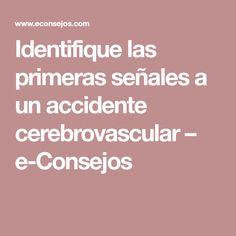 Identifique las primeras señales a un accidente cerebrovascular – e-Consejos