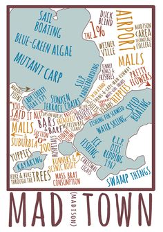 Map of Madison, WI. by Lia Spaulding -- WESLI students: Do you understand the references? Try asking an American friend or another student who's been here a long time. :)