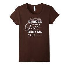 Amazon.com: Cast your burden on the Lord - Bible Verse Christian T Shirt: Clothing