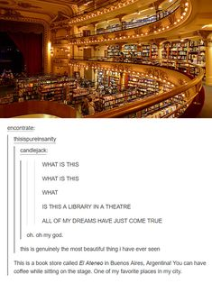El Ateneo, bookstore and coffee in a theater in buenos aires, argentina // places to go Oh The Places You'll Go, Places To Travel, Places To Visit, This Is A Book, Journey, All Nature, Nature Quotes, I Want To Travel, To Infinity And Beyond