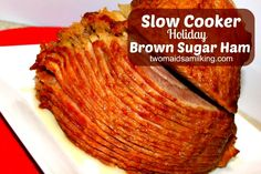 Slow Cooker Holiday Brown Sugar Ham - Ham just like mom made!