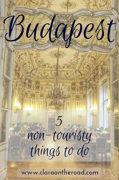 5 non-touristy things to do in Budapest
