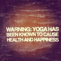 Yoga has been known to cause health and happiness