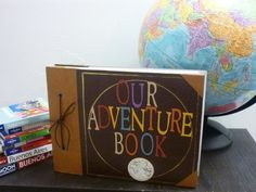 "Make our own adventure book, just like the movie ""Up"" :)"