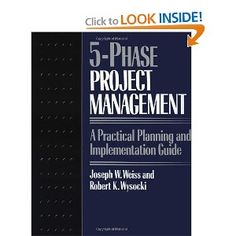 Five-phase Project Management: A Practical Planning and Implementation Guide is a practical step-by-step book that aims to walk through project managers in the five phases of a project, namely, the definition, planning, implementation, management and maintenance phases. It is a classic PM book with simple, easy-to-use format and has been a favorite starting point by teachers and trainers for their university students and training participants.