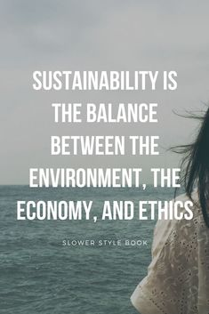 is not a balance; it is the force that should drive the economy Sustainable Living, Sustainable Fashion, Motivacional Quotes, Consumerism, Green Life, Fashion Quotes, Sustainability, Zero Waste, Wisdom