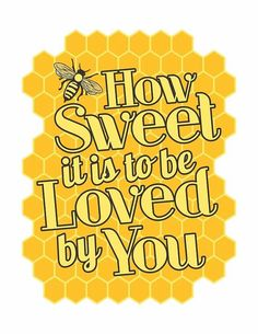 How Sweet it is, to be Loved by You!