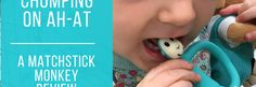 Chomping on Ah-At – A Matchstick Monkey review