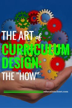 "The Art of Curriculum Design: The ""How"" | educationcloset.com"