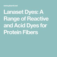 Lanaset Dyes: A Range of Reactive and Acid Dyes for Protein Fibers