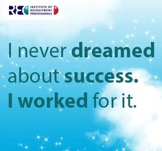 Don't just dream, work!