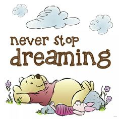 Winnie: never stop dreaming