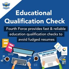 Fourth Force provides fast and reliable education qualification checks to avoid fudged resumes