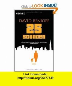 25 Stunden (9783453434783) David Benioff , ISBN-10: 3453434781  , ISBN-13: 978-3453434783 ,  , tutorials , pdf , ebook , torrent , downloads , rapidshare , filesonic , hotfile , megaupload , fileserve