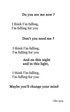 I think I'm falling, I'm falling for you. (The 1975 - Fallingforyou)