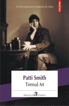 O carte măsurată în linguriţe de cafea: Trenul M, de Patti Smith