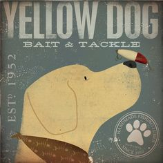 Yellow Dog Bait and Tackle Fishing company original graphic illustration giclee archival signed artists print I Love Dogs, Puppy Love, Cute Dogs, Bait And Tackle, Print Artist, Dog Art, Graphic Illustration, Illustrations, Fur Babies