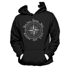 Not All Who Wander Are Lost Hanes Unisex Hooded Sweat Shirt, LOTR Hoodie by NerdGirlTees on Etsy https://www.etsy.com/listing/204280479/not-all-who-wander-are-lost-hanes-unisex