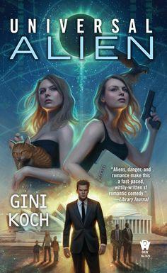 "Universal Alien, Book 10 in the Alien/Katherine ""Kitty"" Katt series, cover art by Daniel Dos Santos, released December 2, 2014"