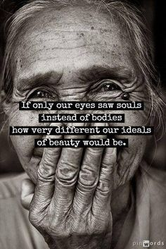 If only our eyes saw souls instead of bodies, how very different our ideals of beauty would be. #bodyacceptance #bodyimage