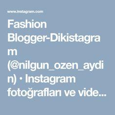 Fashion Blogger-Dikistagram (@nilgun_ozen_aydin) • Instagram fotoğrafları ve videoları