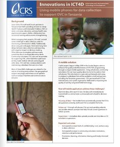 See url below: Using mobile phones for data collection to support OVC in Tanzania http://www.crsprogramquality.org/publications/2011/1/13/using-mobile-phones-for-data-collection-to-support-ovc-in-ta.html