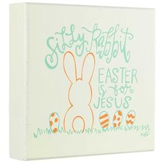Silly Rabbit Easter is for Jesus MDF Block