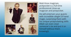 Matt Knox – magician, pickpocket has appeared on TV worldwide and has also entertained Royalty, celebrities, Premiership footballers plus top businessmen. Corporate Entertainment, Sleight Of Hand, The Magicians, Close Up, Royalty, The Incredibles, Entertaining, Tv, Celebrities