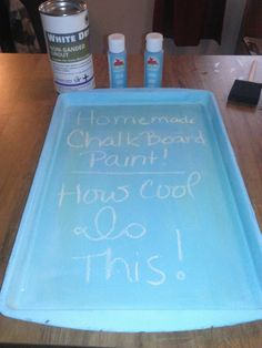 * A Little Bit Of Everything *: Homemade chalk board paint!!!! $10 or less!!!!