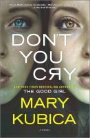 Don't you cry / Mary Kubica.
