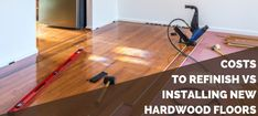 Costs To Refinish Vs Installing New Hardwood Flooring 2020 Quick