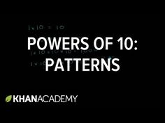 Powers of 10: patterns | Place value and decimals | 5th grade | Khan Academy - YouTube