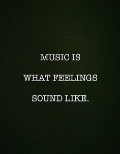 """""""music is what feelings sound like"""" - Series Quotes Favorite Quotes, Best Quotes, Plus Belle Citation, Music Heals, Friedrich Nietzsche, Quote Aesthetic, Music Lyrics, Mood Quotes, Wise Words"""