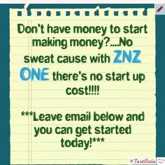 Get started!! What are you waiting for?;,  SEND ME YOUR EMAIL ADDRESS to Join my team today!!!!!!!