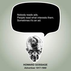 Không ai đọc quảng cáo, mọi người chỉ thích thú với những gì họ quan tâm.