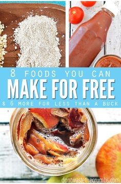 8 Foods you can make for free and 6 more that cost less than a dollar. Easy and fun DIY's in this post by :: Dontwastethecrumbs.com