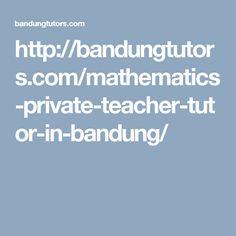 http://bandungtutors.com/mathematics-private-teacher-tutor-in-bandung/