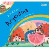 Argentina (De La a a La Z) (Spanish Edition) (From A to Z)Oct 1, 2011 by Cecilia Pisos and Everest [01/15]